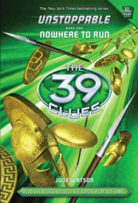 Unstoppable : Nowhere to Run (39 Clues)