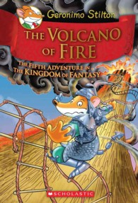 The Volcano of Fire : The Fifth Adventure in the Kingdom of Fantasy (Geronimo Stilton and the Kingdom of Fantasy)