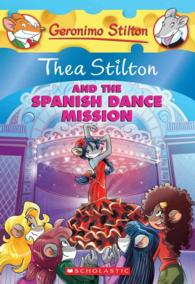 Thea Stilton and the Spanish Dance Mission : A Geronimo Stilton Adventure (Geronimo Stilton)