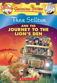Thea Stilton and the Journey to the Lion's Den (Geronimo Stilton)