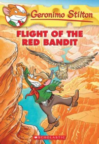 Flight of the Red Bandit (Geronimo Stilton) (Reprint)