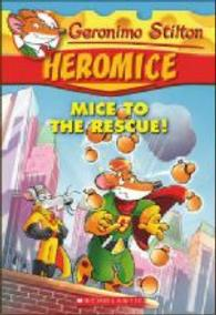 Hero Mice #1: Mice To The Rescue! (Geronimo Stilton)