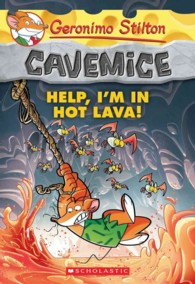 Help, I'm in Hot Lava! (Geronimo Stilton Cavemice)
