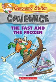 The Fast and the Frozen (Geronimo Stilton Cavemice)