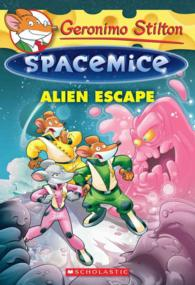 Alien Escape (Geronimo Stilton Spacemice)