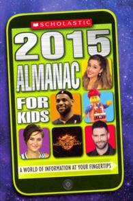 Scholastic Almanac for Kids 2015 (Scholastic Almanac for Kids)