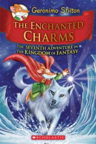 The Enchanted Charms : The Seventh Adventure in the Kingdom of Fantasy (Geronimo Stilton and the Kingdom of Fantasy)