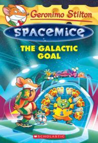 The Galactic Goal (Geronimo Stilton Spacemice)