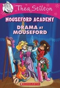 Thea Stilton: Mouseford Academy #1: Drama At Mouseford