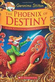 The Phoenix of Destiny : An Epic Kingdom of Fantasy Adventure (Geronimo Stilton and the Kingdom of Fantasy) (TRA)