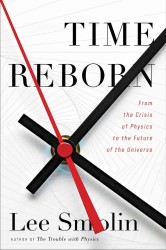 Time Reborn : From the Limits of Physics to the Future of the Universe