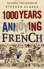 1000 Years of Annoying the French -- Paperback / softback