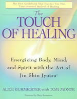 The Touch of Healing : Energizing the Body, Midn, and Spirit with Jin Shin Jyutsu
