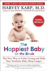 The Happiest Baby on the Block : The New Way to Calm Crying and Help Your Baby Sleep Longer (Reprint)