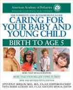 Caring for Your Baby and Young Child : Birth to Age 5 (5 Original)