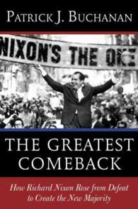 The Greatest Comeback : How Richard Nixon Rose from Defeat to Create the New Majority
