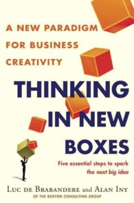 Thinking in New Boxes : A New Paradigm for Business Creativity -- Hardback