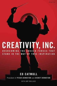 Creativity, Inc. : Overcoming the Unseen Forces That Stand in the Way of True Inspiration (OME C-FORMAT)