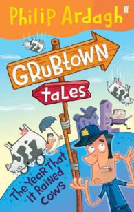 Year That it Rained Cows (Grubtown Tales) -- Paperback