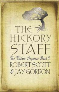 The Hickory Staff (The Eldarn Sequence)