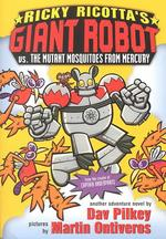 Ricky Ricotta's Mighty Robot Vs. the Mutant Mosquitoes from Mercury (Ricky Ricotta)