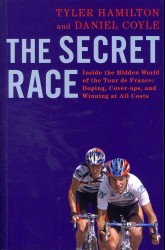 Secret Race : Inside the Hidden World of the Tour De France: Doping, Cover-ups, and Winning at -- Paperback