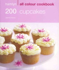 200 Cupcakes (Hamlyn All Colour Cookbook)