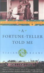 A Fortune-Teller Told Me : Earthbound Travels in the Far East (Reprint)