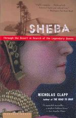 Sheba : Through the Desert in Search of the Legendary Queen (Reprint)