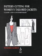 Pattern Cutting for Women's Tailored Jackets : Classic and Contemporary