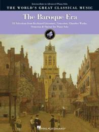 The Baroque Era - Intermediate 1 Advanced Piano Solo : Intermediate to Advanced Piano Solo 53 Selections from Keyboard Literature (World's Greatest Cl