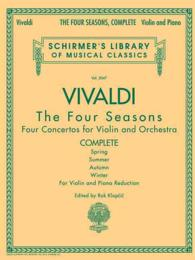 Antonio Vivaldi - the Four Seasons, Complete : For Violin and Piano Reduction