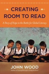 Creating Room to Read : A Story of Hope in the Battle for Global Literacy -- Paperback