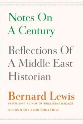 Notes on a Century : Reflections of a Middle East Historian