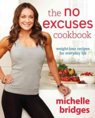 The No Excuses Cookbook Weight-loss Recipes for Everyday Life