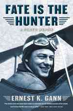 Fate Is the Hunter : A Pilot's Memoir