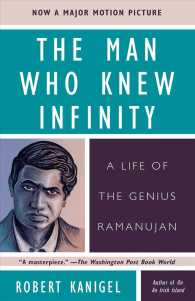 The Man Who Knew Infinity : A Life of the Genius Ramanujan (Reprint)