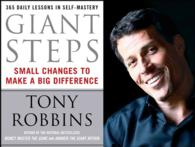 Giant Steps : Small Changes to Make a Big Differnce : Daily Lessons in Self-Mastery