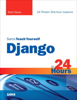 Sams Teach Yourself Django in 24 Hours (Sams Teach Yourself in 24 Hours)