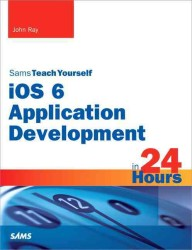 Sams Teach Yourself ios 6 Application Development in 24 Hours (Sams Teach Yourself in 24 Hours)