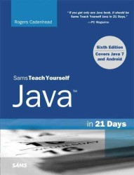 Sams Teach Yourself Java in 21 Days : Covering Java 7 and Android (Sams Teach Yourself...) (6 Original)