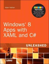 Windows 8 Apps with XAML and C# Unleashed : Unleashed (Unleashed)