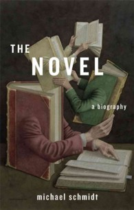 The Novel : A Biography