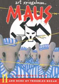 Maus a Survivors Tale : And Here My Troubles Begin (GPH REP)