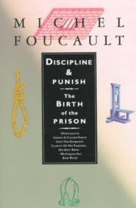 Discipline and Punish : The Birth of the Prison (Reprint)