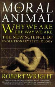 The Moral Animal : Evolutionary Psychology and Everyday Life (Reprint)