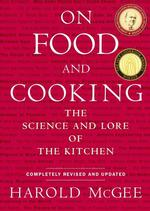 On Food and Cooking : The Science and Lore of the Kitchen (REV UPD)