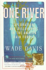 One River : Explorations and Discoveries in the Amazon Rain Forest (Reprint)