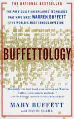 Buffettology : The Previously Unexplained Techniques That Have Made Warren Buffett the Worlds