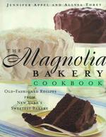 The Magnolia Bakery Cookbook : Old-Fashioned Recipes from New York's Sweetest Bakery